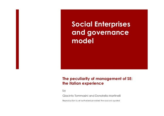 The peculiarity of management of SE: the italian experience by Giacinto Tommasini and Donatella Martinelli Reproduction is...