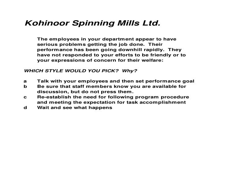 Kohinoor Spinning Mills Ltd.    The em ployees in your departm ent appear to have    serious problem s getting the job don...