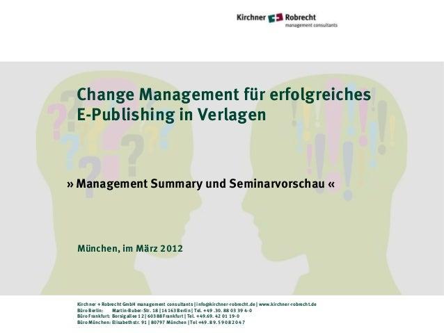 Change Management für erfolgreiches E-Publishing in Verlagen» Management Summary und Seminarvorschau « München, im März 20...