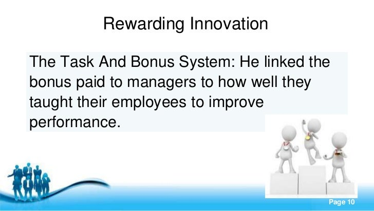 Rewarding InnovationThe Task And Bonus System: He linked thebonus paid to managers to how well theytaught their employees ...