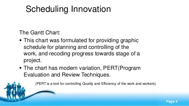 Scheduling InnovationThe Gantt Chart: This chart was formulated for providing graphic  schedule for planning and controll...