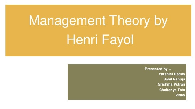 management theory on henri Although fayol had a great contribution to management theory what are the criticisms of henri fayol the henri fayol's 14 principles of management.