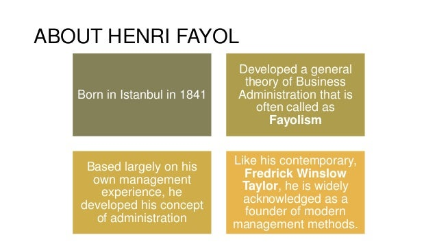 henry fayol theory of management Henri fayol created the modern theory of management that was built on the  concept of a chain of command that dominates most company.