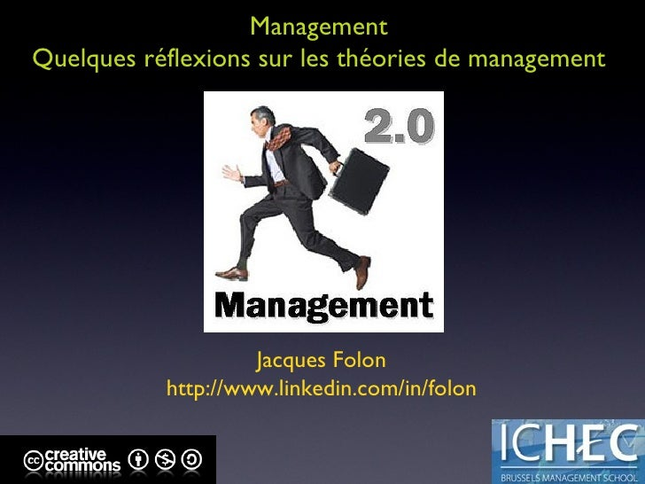 Management  Quelques réflexions sur les théories de management  Jacques Folon http://www.linkedin.com/in/folon