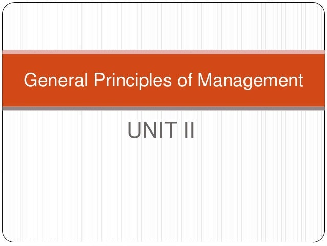 General Principles of Management           UNIT II