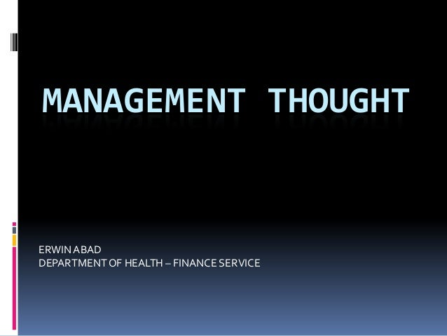 MANAGEMENT THOUGHT  ERWIN ABAD DEPARTMENT OF HEALTH – FINANCE SERVICE