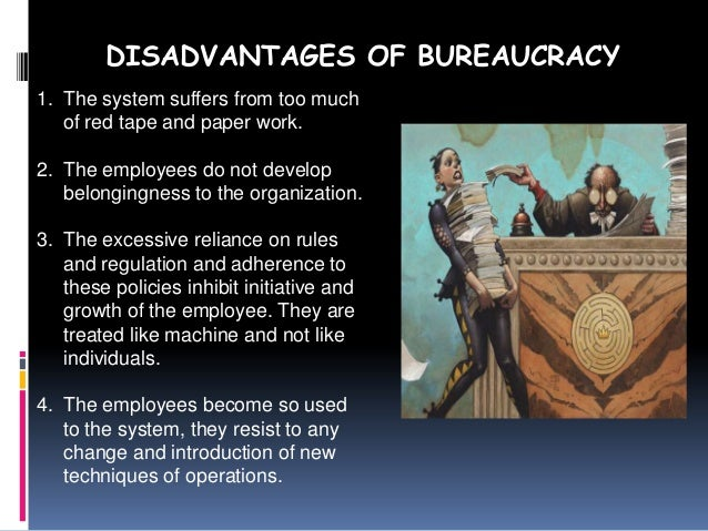 20 Advantages And Disadvantages Of Bureaucracy