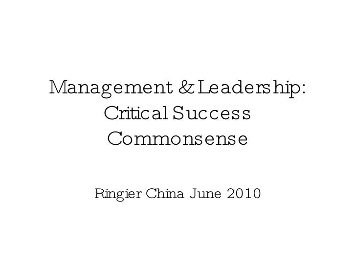 Management & Leadership: Critical Success Commonsense Ringier China June 2010