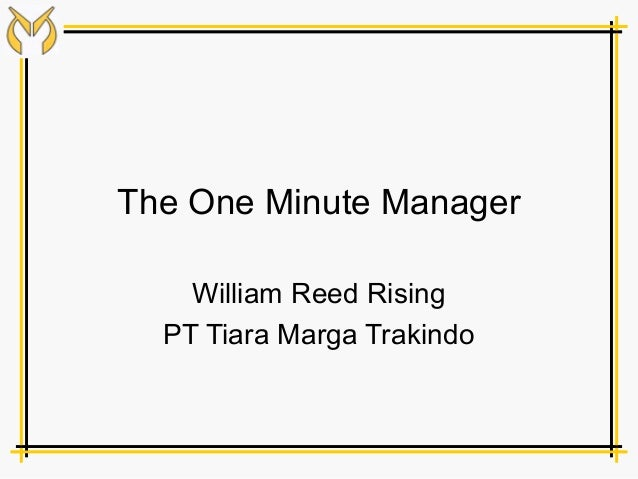 The One Minute Manager    William Reed Rising  PT Tiara Marga Trakindo