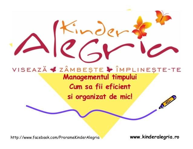 Managementul timpului                           Cum sa fii eficient                           si organizat de mic!http://w...