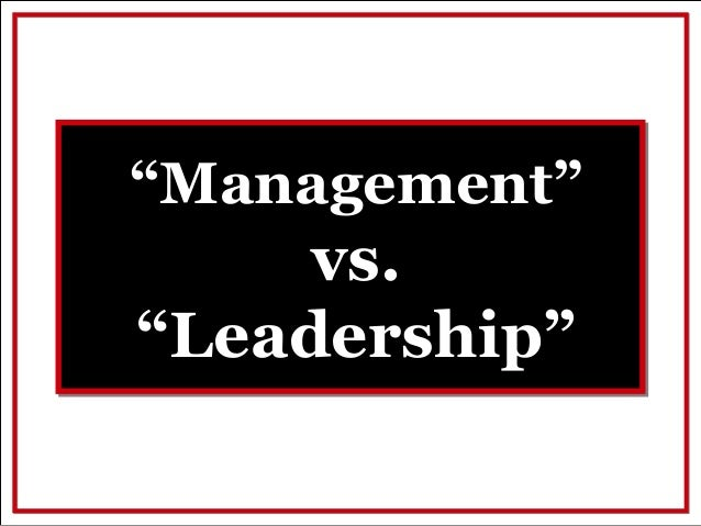 """Management"" vs. ""Leadership"""