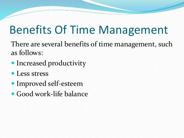 benefits of time management for adult Lifestyle management of adult obesity health benefits of intentional weight loss prospective epidemiological studies have shown that weight loss, weight gain, and.