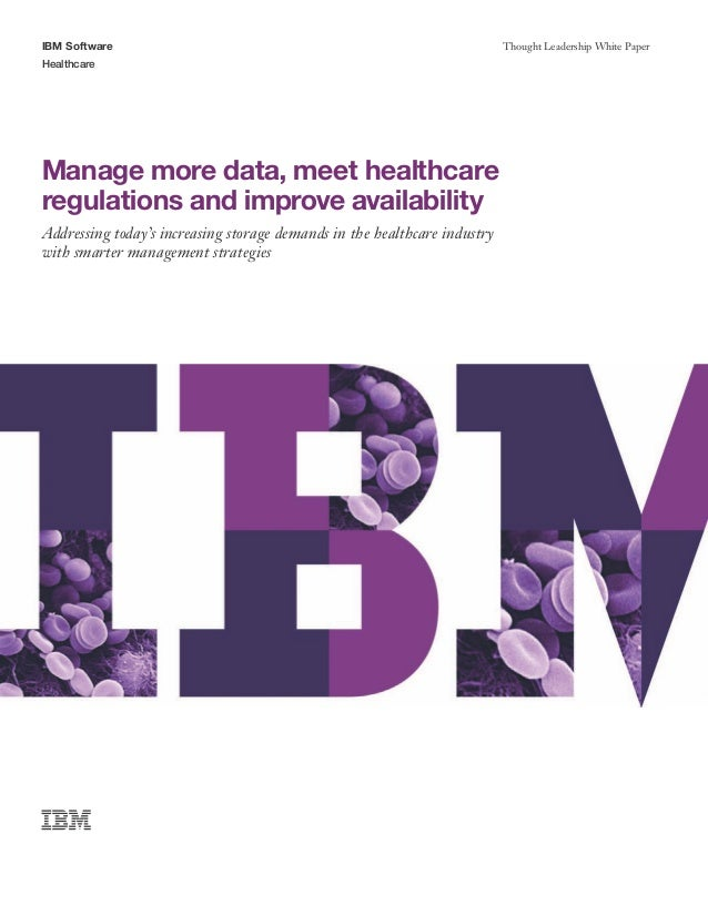 IBM Software                                                               Thought Leadership White PaperHealthcareManage ...