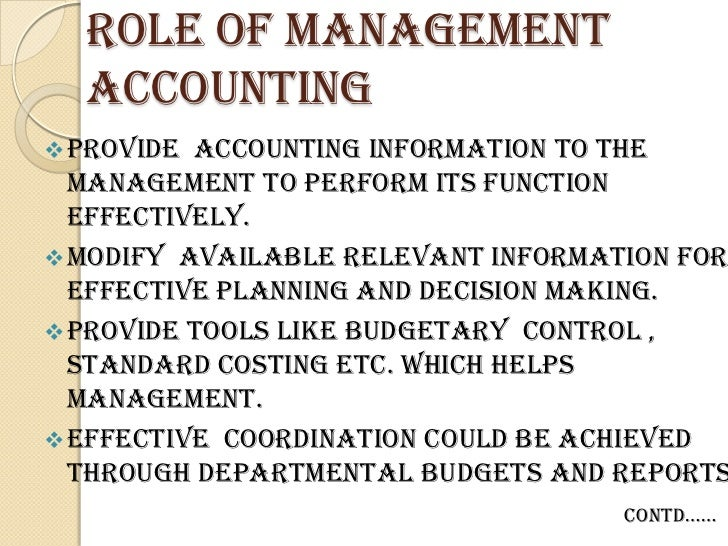 the purpose of accounting and its role in the management of a busienss 9 the use of budgets in organisations  budgeting is a popular management accounting tool  consider the role of budgets within organisations.