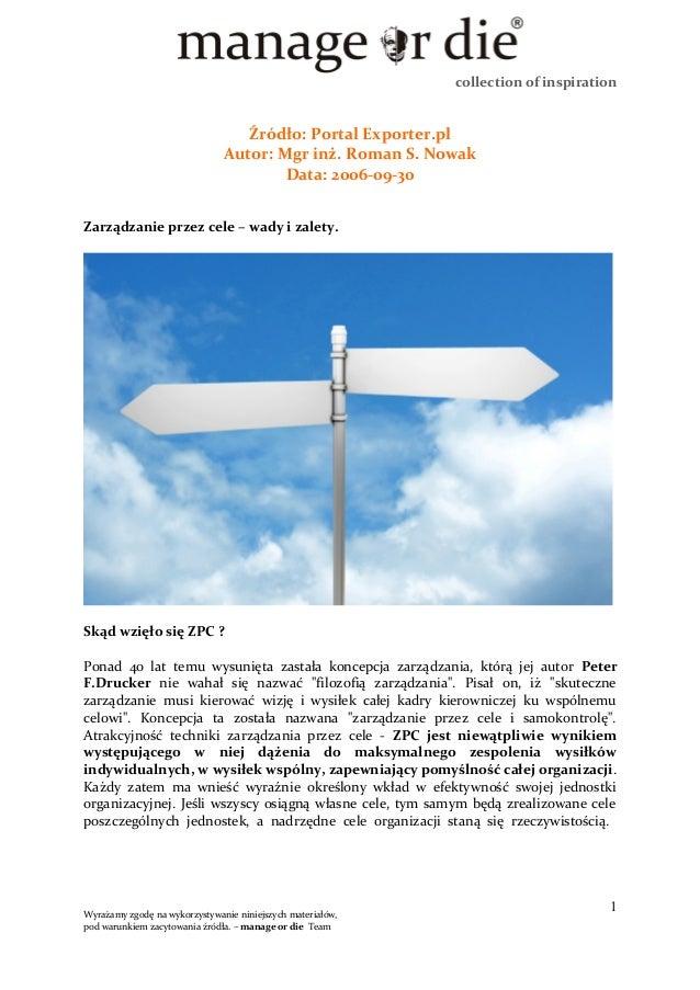 collection of inspiration Źródło: Portal Exporter.pl Autor: Mgr inż. Roman S. Nowak Data: 2006-09-30 Zarządzanie przez cel...