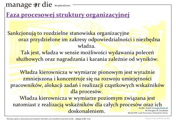 Sankcjonują to rozdzielne stanowiska organizacyjne  oraz przydzielone im zakresy odpowiedzialności i niezbędna władza.  Ta...