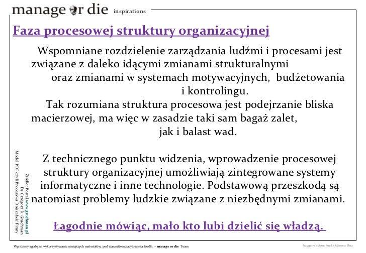Wspomniane rozdzielenie zarządzania ludźmi i procesami jest związane z daleko idącymi zmianami strukturalnymi  oraz zmiana...