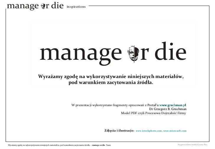 W prezentacji wykorzystano fragmenty opracowań z  Portal'u  www.gruchman.pl   Dr Grzegorz B. Gruchman Model PDF czyli Proc...