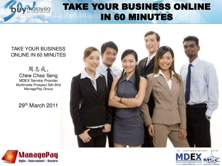 TAKE YOUR BUSINESS ONLINE   IN 60 MINUTES<br />TAKE YOUR BUSINESS ONLINE IN 60 MINUTES<br />周志成,<br />Chew Chee Seng<br />...