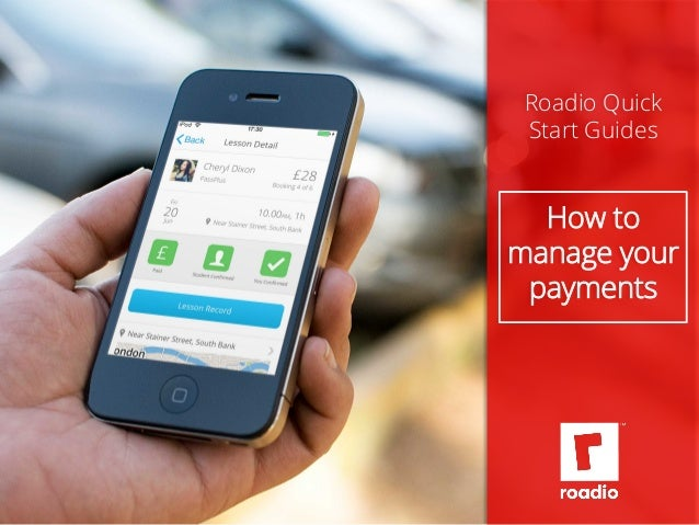 Roadio Quick  Start Guides  How to  manage your  payments