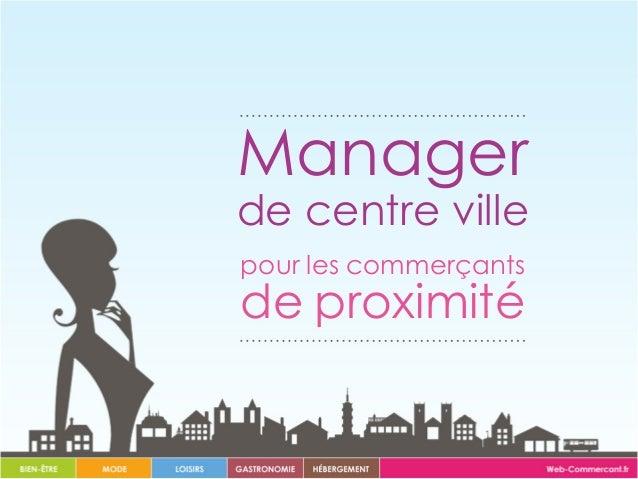 Manager de centre ville pour les commerçants de proximité