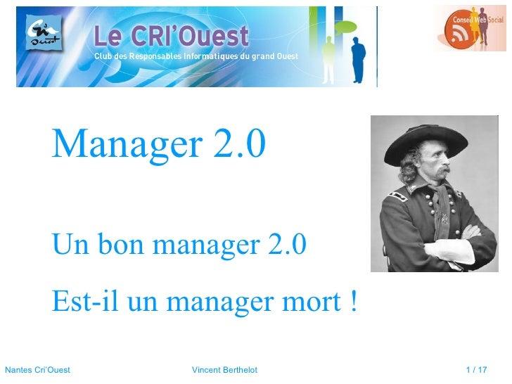 Manager 2.0 Un bon manager 2.0 Est-il un manager mort !