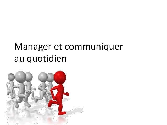 Manager et communiquer au quotidien
