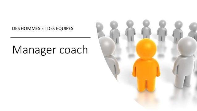 Manager coach DES HOMMES ET DES EQUIPES