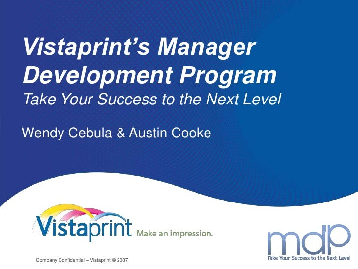 Vistaprint's Manager Development ProgramTake Your Success to the Next Level  <br />Wendy Cebula & Austin Cooke<br />Compan...