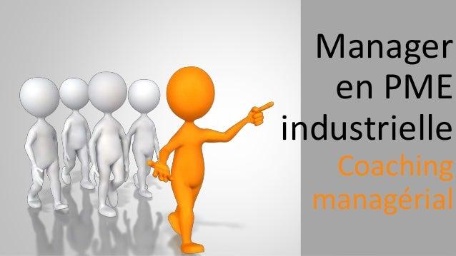 Manager en PME industrielle Coaching managérial