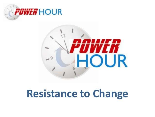 Manage Resistance to Change Resistance to Change