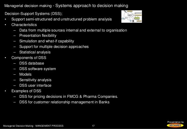 managerial decision making process Managerial decision making 1 by: qadeer ahmed bs(cis)2008-12 2 presentation layout • definition • the nature of managerial decision making • types of problems decision makers face • differences in decision making situations • models of decision making • steps in an effective decision making process • overcoming barriers to effective decision making • managing diversity: group.