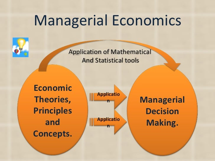 economics and managerial decision making Ici world of journals managerial economics  above show that the main  interest of modern managerial economics is the process of decision-making and .