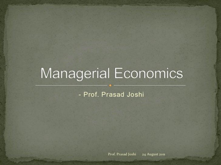 - Prof. Prasad Joshi         Prof. Prasad Joshi    24 August 2011