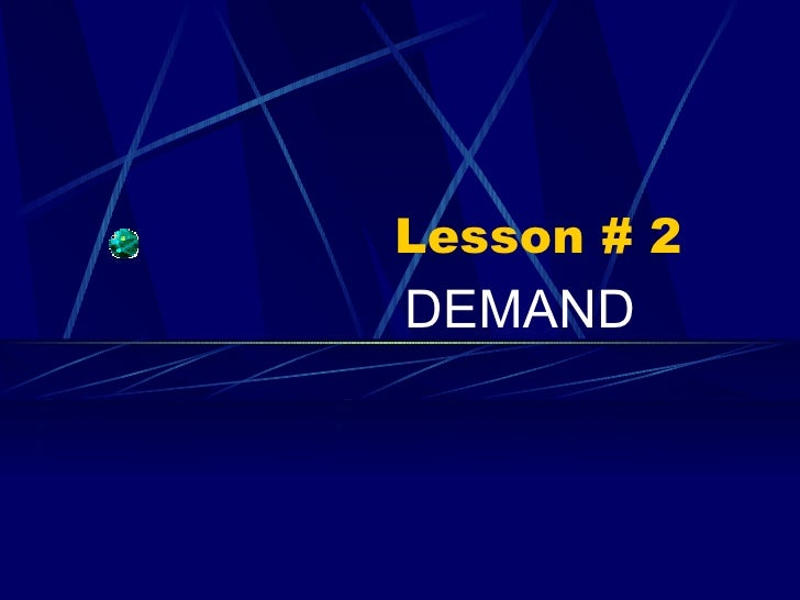 Lesson # 2 DEMAND