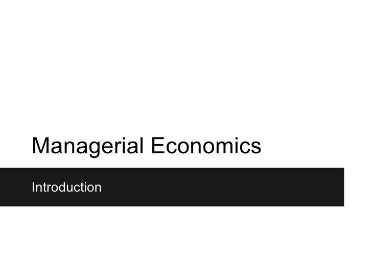 Managerial EconomicsIntroduction