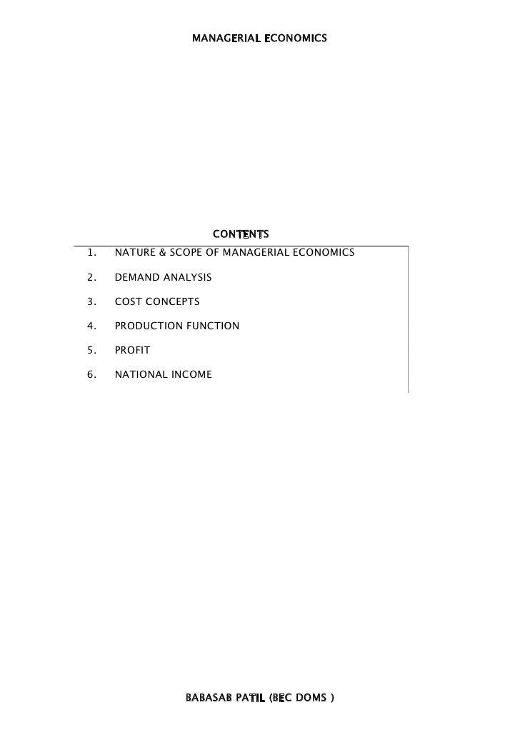 MANAGERIAL ECONOMICS                       CONTENTS1.   NATURE & SCOPE OF MANAGERIAL ECONOMICS2.   DEMAND ANALYSIS3.   COS...