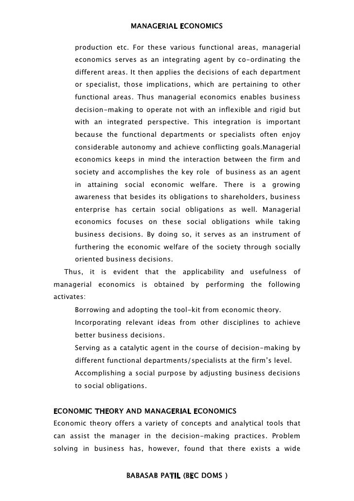 MANAGERIAL ECONOMICS      production etc. For these various functional areas, managerial      economics serves as an integ...