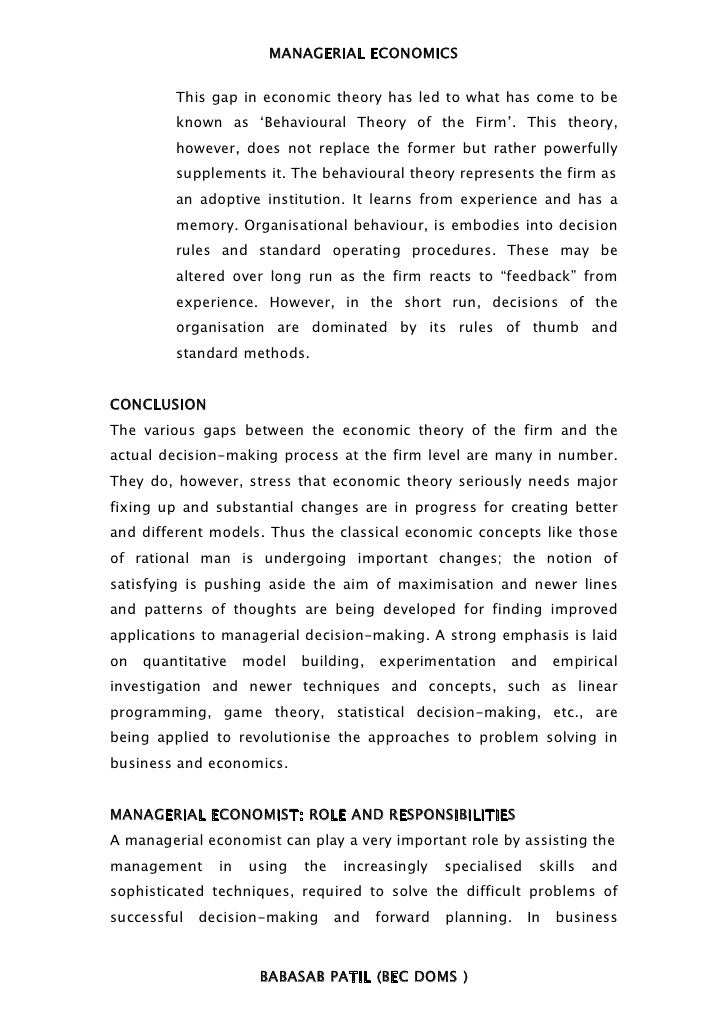 MANAGERIAL ECONOMICS         This gap in economic theory has led to what has come to be         known as 'Behavioural Theo...
