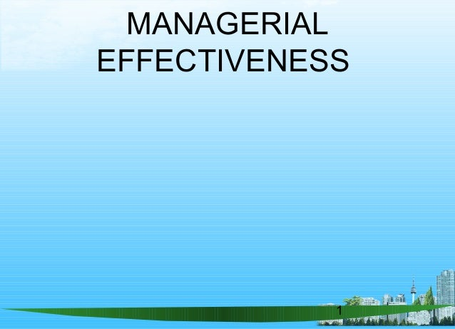 1 MANAGERIAL EFFECTIVENESS
