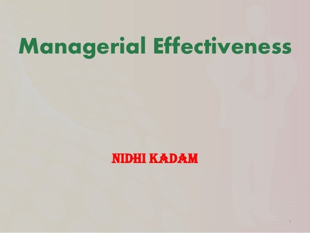 Managerial Effectiveness Nidhi Kadam 1