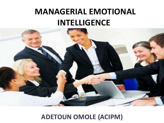MANAGERIAL EMOTIONAL    INTELLIGENCE ADETOUN OMOLE (ACIPM)