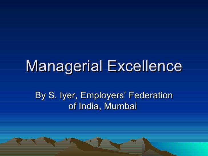 Managerial Excellence By S. Iyer, Employers' Federation of India, Mumbai