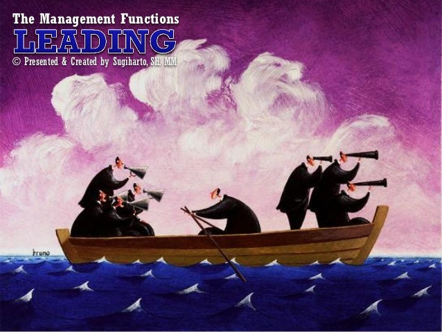 The Management Functions© Presented & Created by Sugiharto, SH. MM
