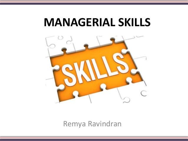 MANAGERIAL SKILLS Remya Ravindran