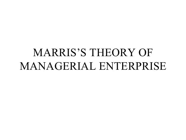 MARRIS'S THEORY OF MANAGERIAL ENTERPRISE