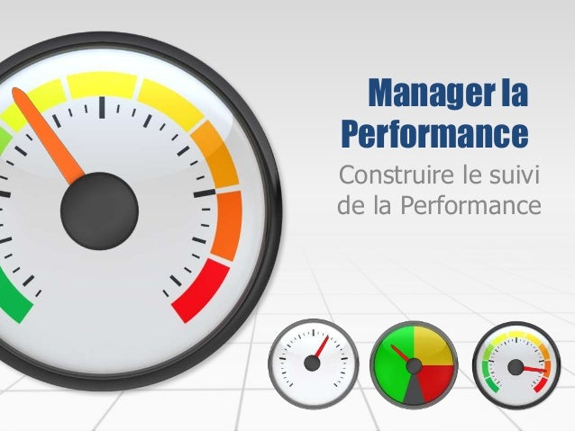 Manager la Performance Construire le suivi de la Performance