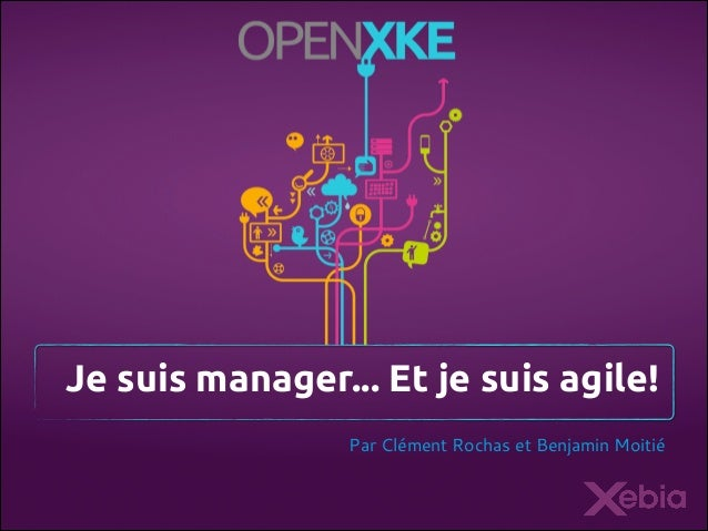 Je suis manager... Et je suis agile! Par Clément Rochas et Benjamin Moitié