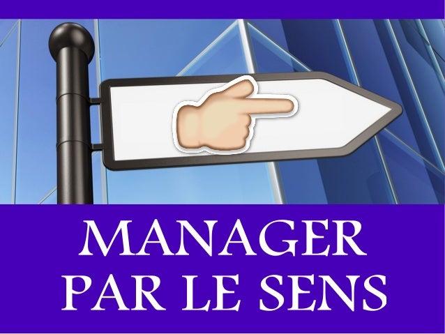 Qu'est-ce qui fait sens au travail pour les personnes ? Cette question devrait être à la base de toute démarche managérial...