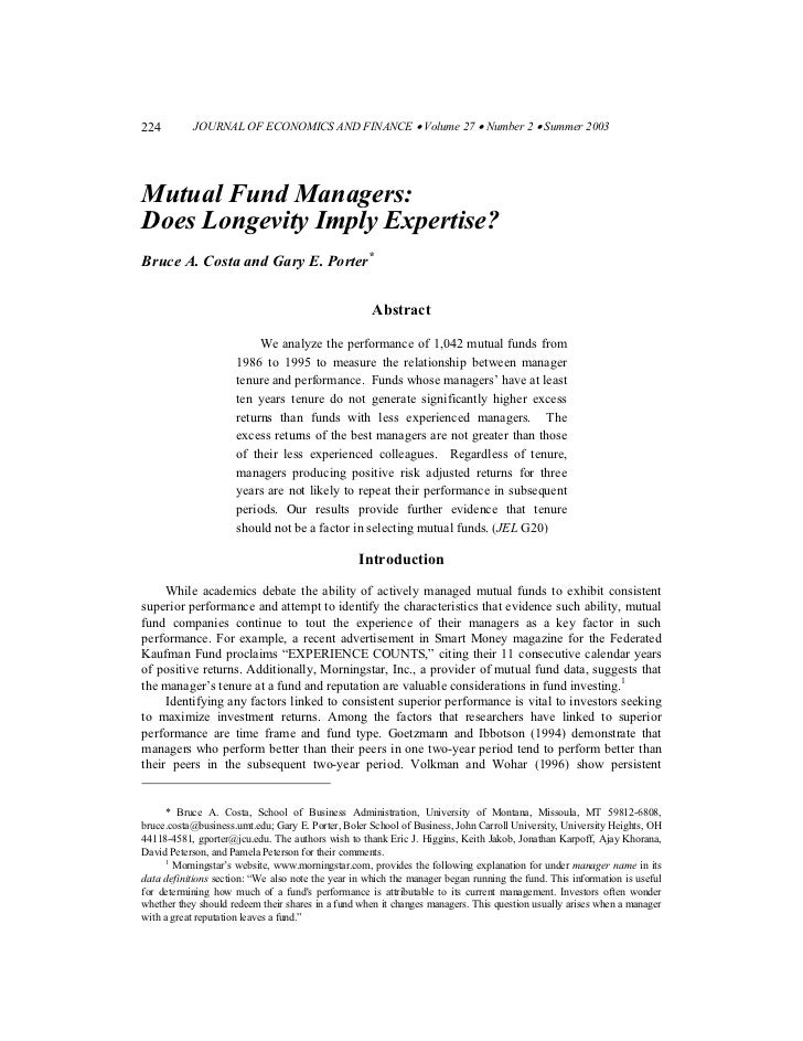 224        JOURNAL OF ECONOMICS AND FINANCE • Volume 27 • Number 2 • Summer 2003Mutual Fund Managers:Does Longevity Imply ...